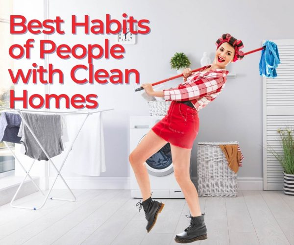 best habits of people with clean homes